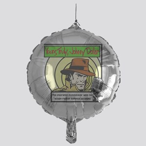 Yours Truly Johnny Dollar color Mylar Balloon