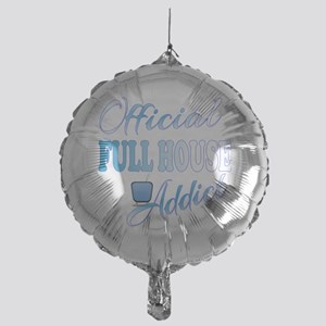 Official Full House Addict Mylar Balloon