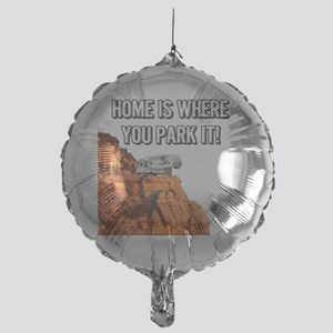Home Is Where You Park It - Fifth Wh Mylar Balloon