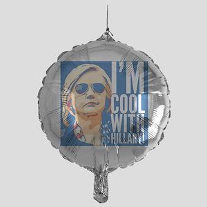I'm cool with Hillary! Mylar Balloon