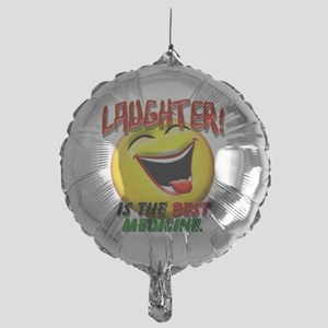 LAUGHTER IS THE BEST MED 1 pract fla Mylar Balloon