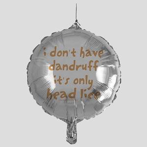 DandruffHeadLice Mylar Balloon