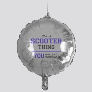 SCOOTER thing, you wouldn't understa Mylar Balloon