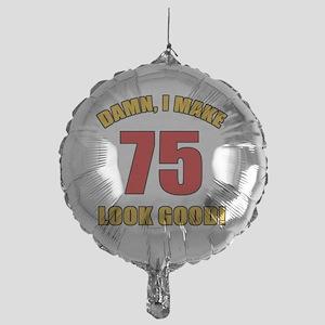 75 Looks Good! Mylar Balloon