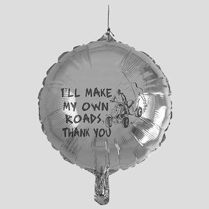 Make My Own Roads Mylar Balloon