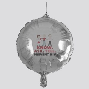 Know.Ask.Tell.Prevent HIV Balloon