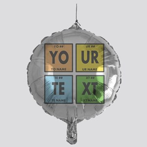 Your Text Periodic Elements Nerd Spe Mylar Balloon