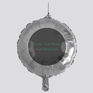 Your Text Here (Green on Black) Mylar Balloon