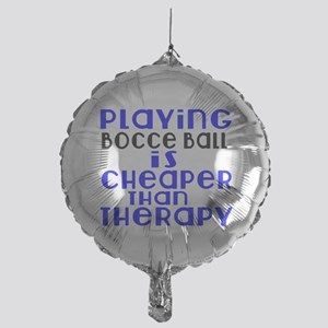 Bocce Ball Is Cheaper Than Therapy Mylar Balloon