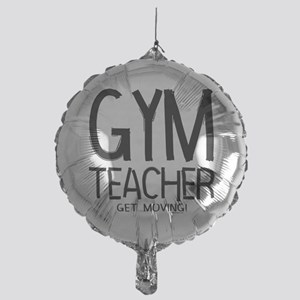 Gym Teacher Mylar Balloon