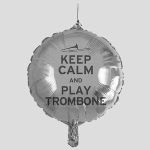 Keep Calm Play Trombone Mylar Balloon