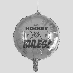 This Hockey Dad Rules Mylar Balloon