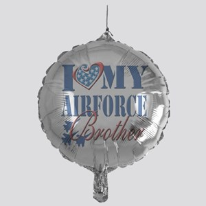 I Love My Airforce Brother Balloon