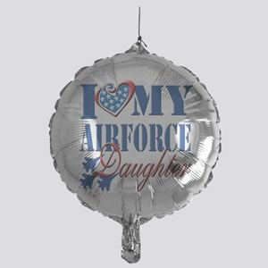 I Love My Airforce Daughter Balloon