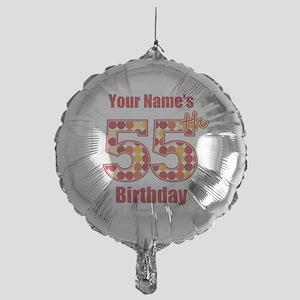Happy 55th Birthday - Personalized! Balloon