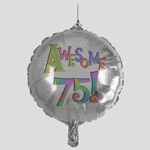 Awesome 75 Birthday Mylar Balloon