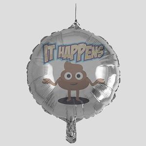 It Happens Mylar Balloon