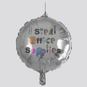 I steal office supplies Mylar Balloon