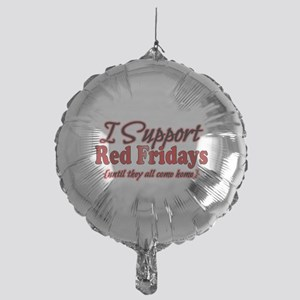 I support Red Fridays Mylar Balloon