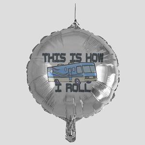 How I Roll RV Mylar Balloon