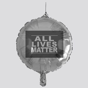 All Lives Matter Mylar Balloon