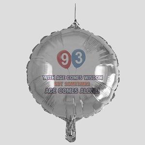 Funny 93 wisdom saying birthday Mylar Balloon