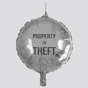 Property is Theft - Anarchist Social Mylar Balloon
