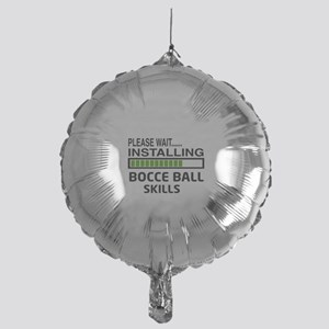 Please wait, Installing Bocce ball S Mylar Balloon