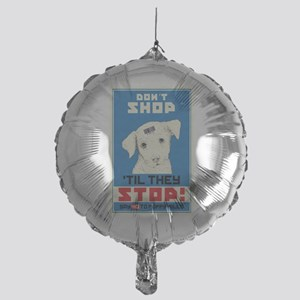 Say No To Puppy Mills Mylar Balloon