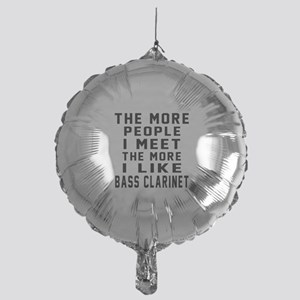 I Like More Bass Clarinet Mylar Balloon