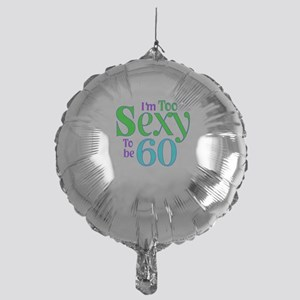 60th birthday sexy Mylar Balloon
