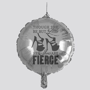 Though She Be But Little/Fierce Shoes Balloon