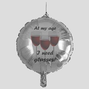 At my age I need glasses! Mylar Balloon