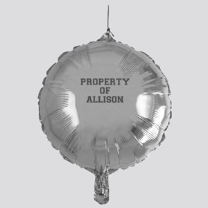 Property of ALLISON Mylar Balloon