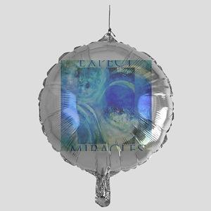 Expect Miracles Art Mylar Balloon