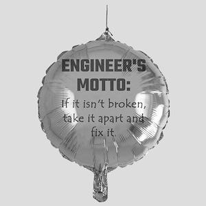 Engineer's Motto: If It Isn't Broken Mylar Balloon