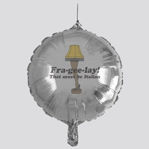 Fra-gee-lay! Leg Lamp Mylar Balloon