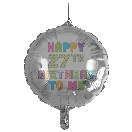 Happy 27th Birthday To Me Mylar Balloon By Kippygo