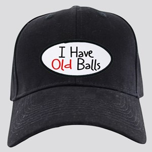 Adult Birthday Humor Black Cap - I HAVE OLD BALLS