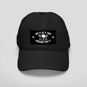 Ride It Like You Stole It Black Cap