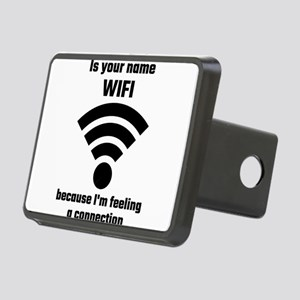 Is Your Name WIFI Because Rectangular Hitch Cover