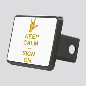 Keep Calm and Sign On Rectangular Hitch Cover