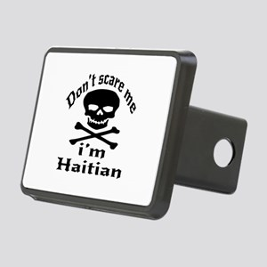 Do Not Scare Me I Am Haiti Rectangular Hitch Cover