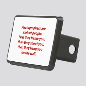Photographers are violent people. Rectangular Hitc