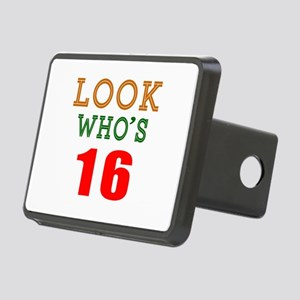 Look Who's 16 Birthday Rectangular Hitch Cover