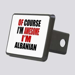 Of Course I Am Albanian Rectangular Hitch Cover