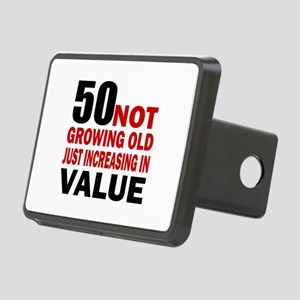 50 Not Growing Old Rectangular Hitch Cover