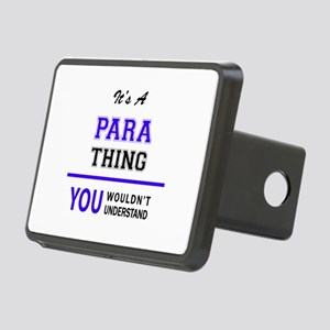 It's PARA thing, you would Rectangular Hitch Cover