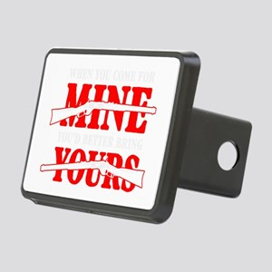 When you come for MINE You Rectangular Hitch Cover