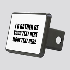 Personalized I'd Rather Be Rectangular Hitch Cover